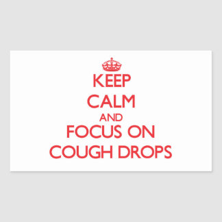 Keep Calm and focus on Cough Drops Stickers