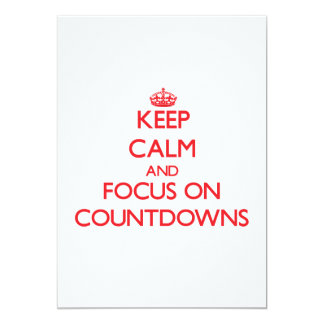 Keep Calm and focus on Countdowns Invitations