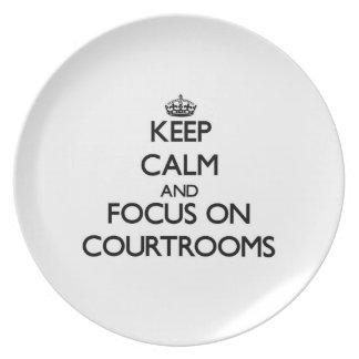 Keep Calm and focus on Courtrooms Dinner Plates