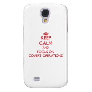 Keep Calm and focus on Covert Operations Galaxy S4 Cover