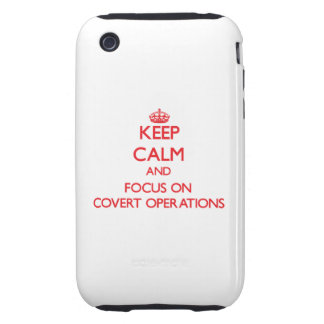 Keep Calm and focus on Covert Operations iPhone 3 Tough Cover