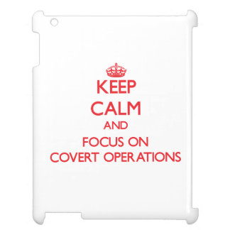 Keep Calm and focus on Covert Operations iPad Cases