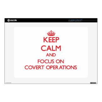 Keep Calm and focus on Covert Operations Decal For Laptop