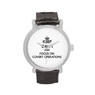 Keep Calm and focus on Covert Operations Wrist Watch