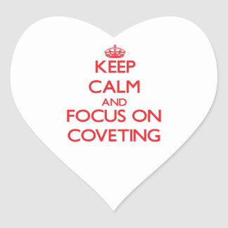 Keep Calm and focus on Coveting Heart Sticker