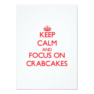 Keep Calm and focus on Crabcakes 5x7 Paper Invitation Card