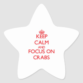 Keep Calm and focus on Crabs Star Stickers