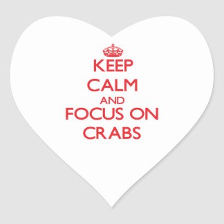 Keep Calm and focus on Crabs Heart Stickers
