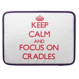 Keep Calm and focus on Cradles MacBook Pro Sleeves