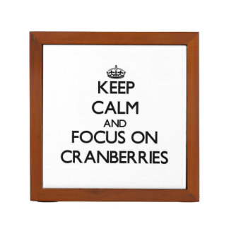 Keep Calm and focus on Cranberries Pencil Holder