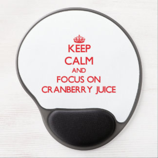 Keep Calm and focus on Cranberry Juice Gel Mouse Pad