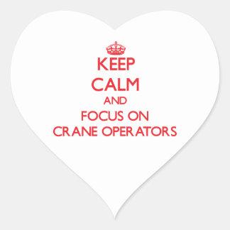Keep Calm and focus on Crane Operators Heart Sticker