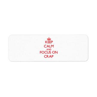 Keep Calm and focus on Crap Custom Return Address Labels