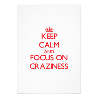 Keep Calm and focus on Craziness Invitations