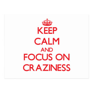 Keep Calm and focus on Craziness Postcard