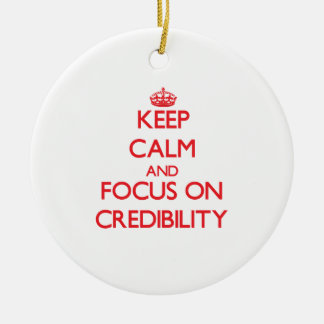 Keep Calm and focus on Credibility Double-Sided Ceramic Round Christmas Ornament