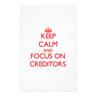 Keep Calm and focus on Creditors Stationery Paper