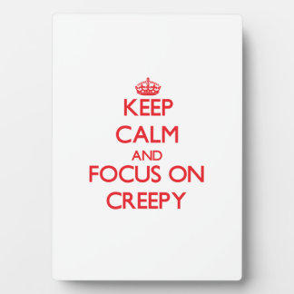 Keep Calm and focus on Creepy Photo Plaques