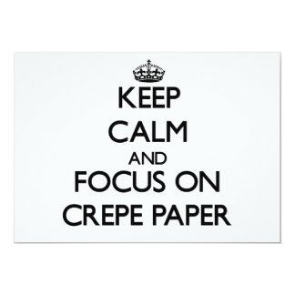 Keep Calm and focus on Crepe Paper Custom Invites