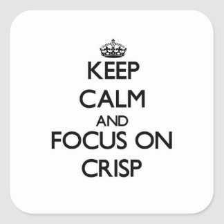 Keep Calm and focus on Crisp Square Sticker