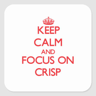 Keep Calm and focus on Crisp Stickers