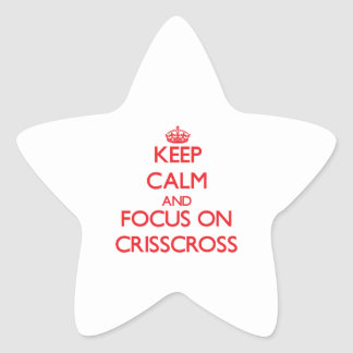 Keep Calm and focus on Crisscross Star Stickers