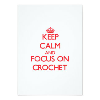 Keep calm and focus on Crochet 5x7 Paper Invitation Card