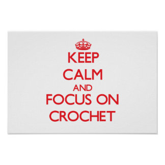 Keep calm and focus on Crochet Posters