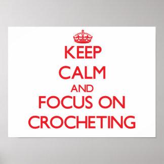 Keep Calm and focus on Crocheting Print