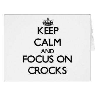 Keep Calm and focus on Crocks Greeting Cards