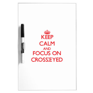 Keep Calm and focus on Cross-Eyed Dry-Erase Whiteboard
