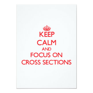 Keep Calm and focus on Cross Sections Personalized Invite