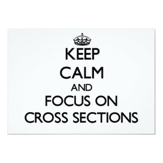 Keep Calm and focus on Cross Sections Custom Invite