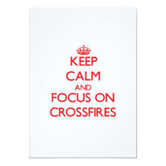 Keep Calm and focus on Crossfires 5x7 Paper Invitation Card