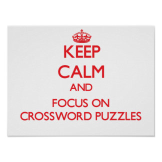 Keep Calm and focus on Crossword Puzzles Poster