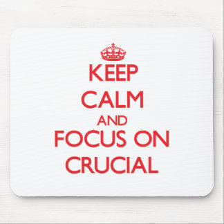 Keep Calm and focus on Crucial Mousepads