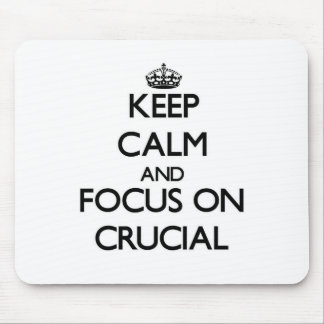 Keep Calm and focus on Crucial Mousepad