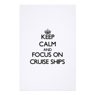 Keep Calm and focus on Cruise Ships Custom Stationery