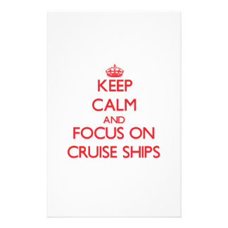 Keep Calm and focus on Cruise Ships Personalized Stationery