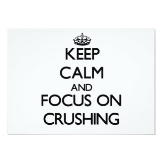 Keep Calm and focus on Crushing Card