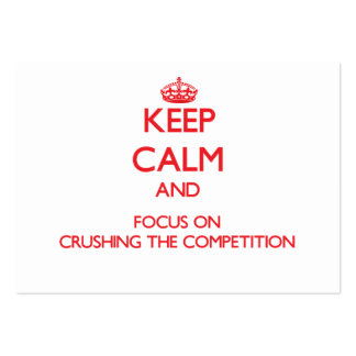 Keep Calm and focus on Crushing the Competition Large Business Cards (Pack Of 100)