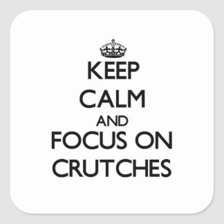 Keep Calm and focus on Crutches Stickers
