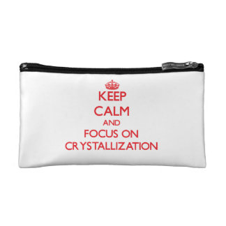 Keep Calm and focus on Crystallization Cosmetic Bags