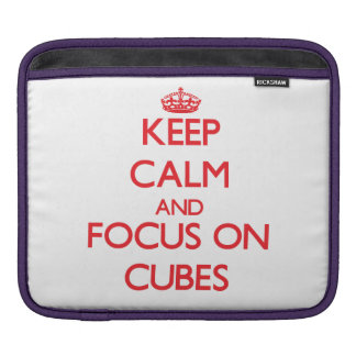 Keep Calm and focus on Cubes Sleeves For iPads