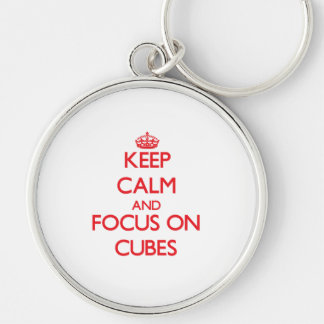 Keep Calm and focus on Cubes Key Chain