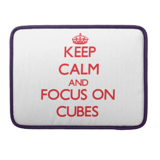 Keep Calm and focus on Cubes MacBook Pro Sleeve