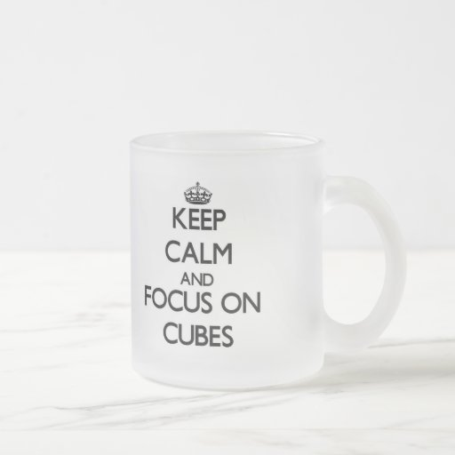 Keep Calm and focus on Cubes Mugs