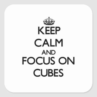 Keep Calm and focus on Cubes Square Sticker