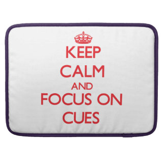Keep Calm and focus on Cues Sleeve For MacBook Pro