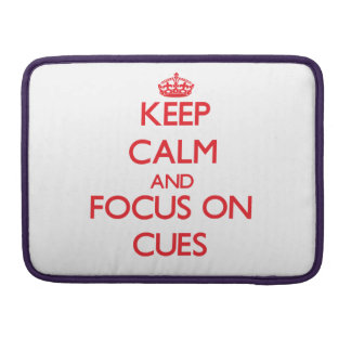 Keep Calm and focus on Cues MacBook Pro Sleeve